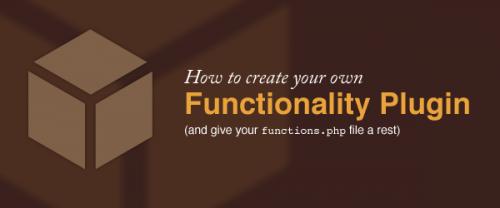 Create Your Own WordPress Functionality Plugin