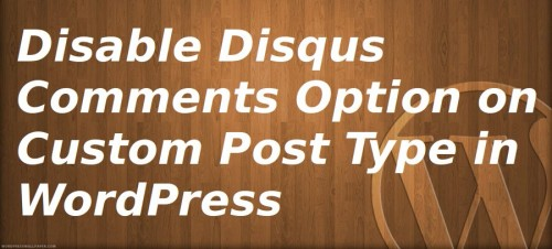 Disable Disqus Comments Option on Custom Post Type in WordPress